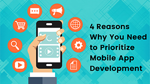 WHY YOU NEED TO PRIORITIZE MOBILE APP DEVELOPMENT